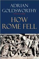 How Rome Fell : Death of a Superpower, Paperback by Goldsworthy, Adrian