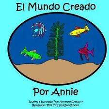 El Mundo Creado Por Annie by Remember This Tiny Kid Storybooks and Annette...