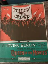 """VINTAGE SHEET MUSIC - FOLLOW THE CROWD - IRVING BERLIN - """"QUEEN OF THE MOVIES"""""""