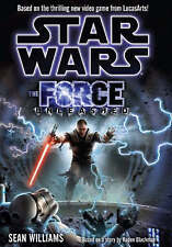 Star Wars the Force Unleashed. Based on the Thrilling New Video Game From Lucasa