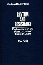 Rhythm and Resistance: Explorations in the Political Uses of Popular Music