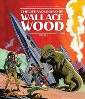Life and Legend of Wallace Wood, Hardcover by Stewart, Bhob (EDT); Catron, J....