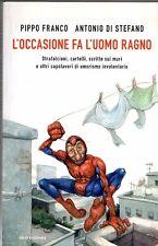 L'OCCASIONE FA L'UOMO RAGNO PIPPO FRANCO ANTONIO DI STEFANO MONDADORI (WA579)