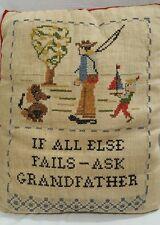 Vintage Cross Stitch Pillow Sampler Nostalgia If All Else Fails-Ask Grandfather
