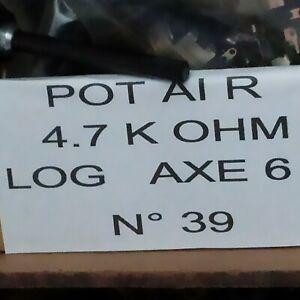 Potentiomètre Pot  4.7K ohm Log avce inter rotatif  axe 6         P.N39