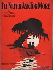 1928 Roy Turk & Fred E Ahlert Sheet Music (I'll Never Ask For More)
