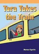 Tara Takes the Train (Neighborhood Readers: Narrative)