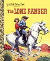 The Lone Ranger (Little Golden Book) by Steffi Fletcher