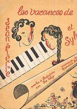 Les VACANCES de JEAN PIERRE et SYLVIE Parole & Dessin DELYS Musique BERNARD 1948
