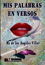 Mis Palabras en Versos by Mª De Los Angeles Villar Gónzalez (2013, Paperback)