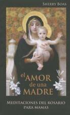 El Amor de una Madre: Meditaciones del Rosario Para Mamas (Paperback or Softback