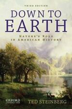 Down to Earth : Nature's Role in American History by Ted Steinberg (2012,...