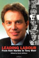 Leading Labour: From Keir Hardie to Tony Blair