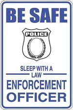 """Metal Sign Be Safe Sleep With A Law Enforcement Officer 8"""" x 12"""" Aluminum S250"""