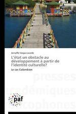 L' Etat un Obstacle Au Developpement a Partir de l'Identite Culturelle? by...