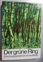 Der grüne Ring ~ Erholungsgebiete in und um Berlin 1.Auflage,1973 DDR GDR