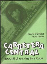 CARRETERA CENTRAL, appunti di un viaggio a Cuba - STAMPA ALTERNATIVA 1996
