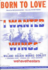 "I WANTED WINGS Sheet Music ""Born To Love"" Veronica Lake William Holden"
