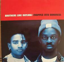 "BROTHERS LIKE OUTLAW ~ Trapped Into Darkness ~ 12"" PS"