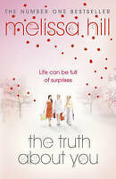 The Truth About You by Melissa Hill BRAND NEW BOOK (Paperback, 2010)