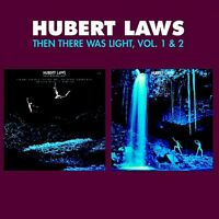 Hubert Laws - Then There Was Light 1 & 2 [New CD]