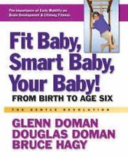 Fit Baby, Smart Baby, Your Baby!: From Birth to Age Six (Paperback or Softback)