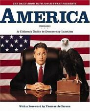 America (The Book): A Citizen's Guide to Democracy Inaction by  Jon Stewart,