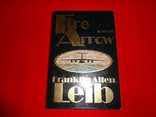 FIRE ARROW  BY  FRANKLIN ALLEN LEIB ( HARDBACK BOOK )^