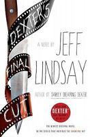 Dexter's Final Cut by Jeff Lindsay (2013, Hardcover)