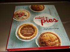 Mini-Pies Sweet & Savory Recipes FOR ELECTRIC PIE MAKER Abigail Johnson Dodge