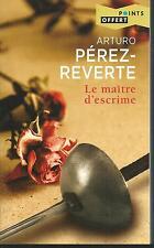 Le maitre d'escrime.Arturo PEREZ-REVERTE. Points  P002