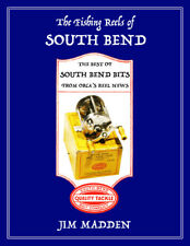 NEW COPY The Fishing Reels of South Bend HISTORY COLLECTING SOUTH BEND REELS