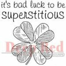Deep Red Rubber Cling Stamp It's Bad Luck to be Superstitious Quote