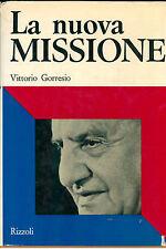 GORRESIO VITTORIO LA NUOVA MISSIONE RIZZOLI 1968 I° EDIZ. DOCUMENTI CHIESA