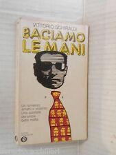 BACIAMO LE MANI Vittorio Schiraldi Mondadori Oscar 816 1972 libro romanzo storia