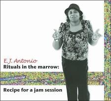 Antonio, E.J. : Rituals in the Marrow: Recipe for a Jam CD
