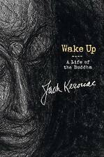 NEW Wake Up: A Life of the Buddha by Jack Kerouac
