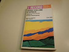 I RECORD NUMERO 1, VERDI COLLINE D'AFRICA di ERNEST HEMINGWAY,ED. MONDADORI