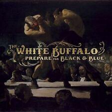 The White Buffalo - Prepare For Black & Blue