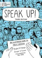 Speak Up! : An Illustrated Guide to Public Speaking by Fraleigh, Douglas M.;
