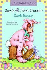 Junie B., First Grader: Dumb Bunny (Junie B. Jones, No. 27) by Barbara Park