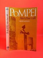Pompei Morte di Una Città René Guerdan Robert Laffont 1973