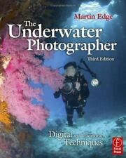 The Underwater Photographer, Third Edition: Digital and Traditional-ExLibrary