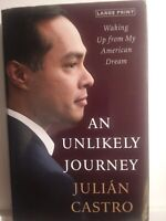 An Unlikely Journey : Waking up from My American Dream by Julian Castro...