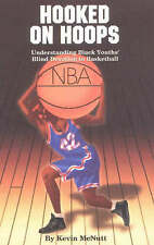 NEW Hooked on Hoops: Understanding Black Youths' Blind Devotion to Basketball