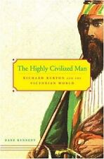 **NEW**The Highly Civilized Man: Richard Burton and the Victorian World