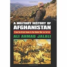 A Military History of Afghanistan: From the Great Game to the Global War on...