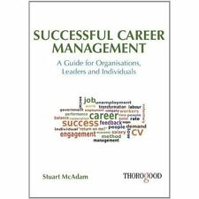 Successful Career Management: A Guide for Organisations, Leaders and-ExLibrary