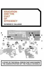 Education and the Cult of Efficiency by Raymond E. Callahan (1964, Paperback)