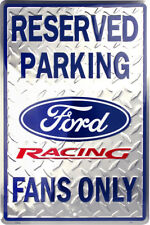 """Ford Racing Fans Only Reserved Parking 12"""" x 18"""" Metal Garage Novelty Sign"""